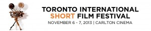 Toronto International Short Film Festival 2013